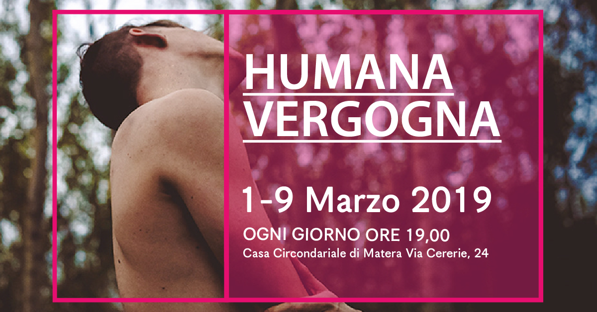 Performance Humana Vergogna - Matera 2019